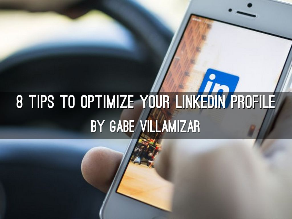 8 Tips To Optimize Your LinkedIn Profile