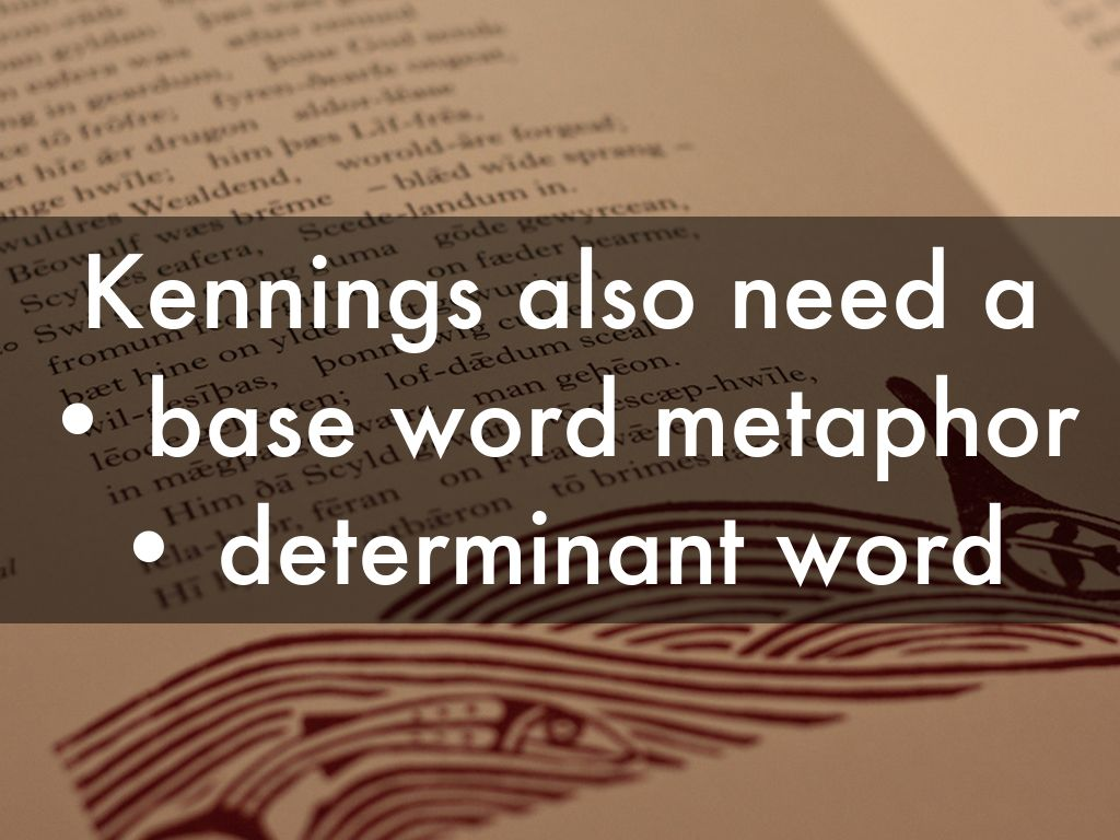 kennings also need a base word metaphor determinant word