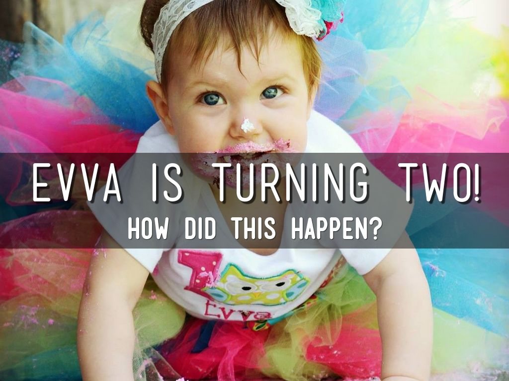 Evva is turning two!