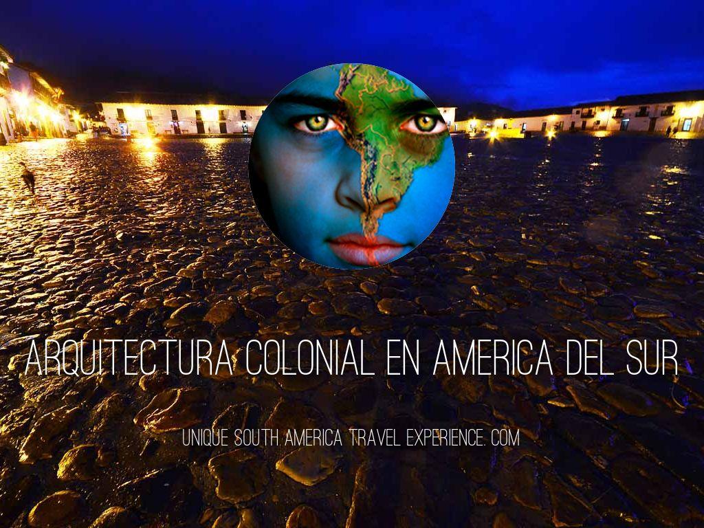 Arquitectura Colonial en America del Sur