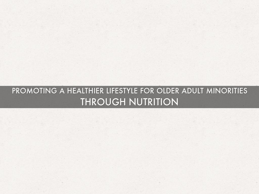 Promoting a Healthier Lifestyle for Older Adult Minorities