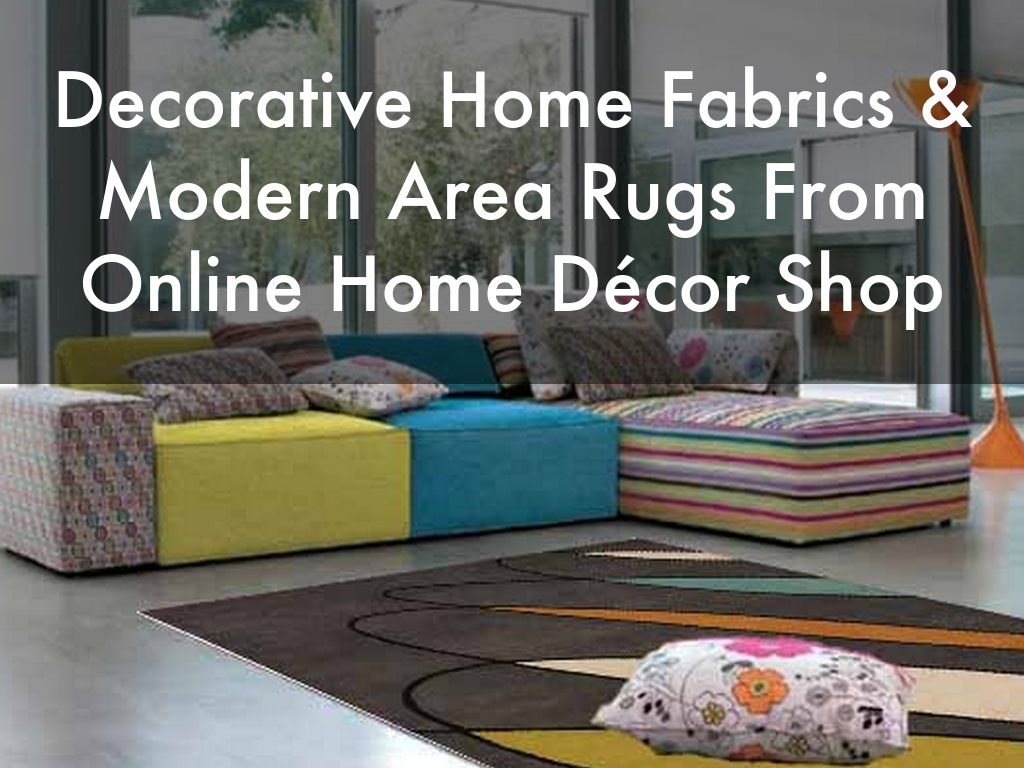 Decorative Home Fabrics & Modern Area Rugs From Online Home Décor Shop