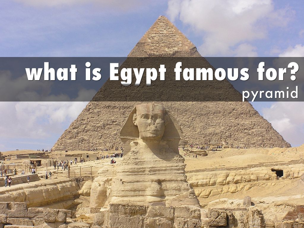 What Is Egypt Famous For