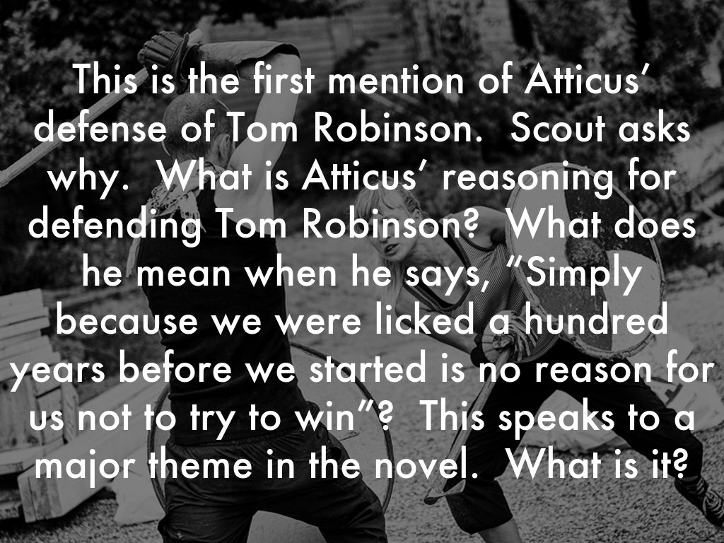 why does atticus defend tom robinson