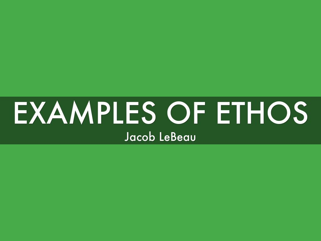 Examples of Ethos