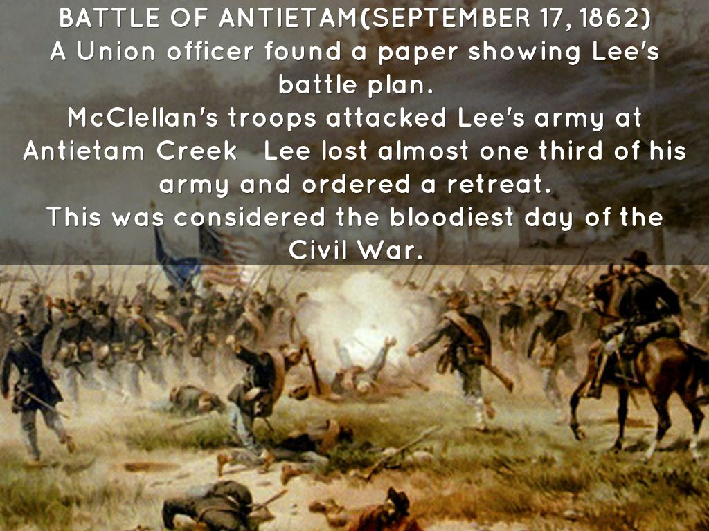 the details of events during the battle of antietam in 1862 The battle of antietam was a battle during the civil war it wasabout 6 hours long with 23,000 casualties about 7,000 of thosedied and the rest were wounded or missing.