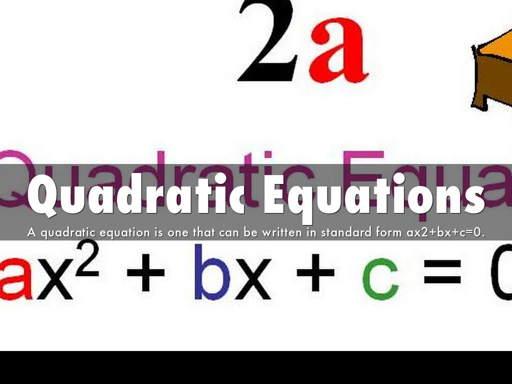 Quadratic functions by 1315031840 quadratic equations a quadratic equation is one that can be written in standard form falaconquin