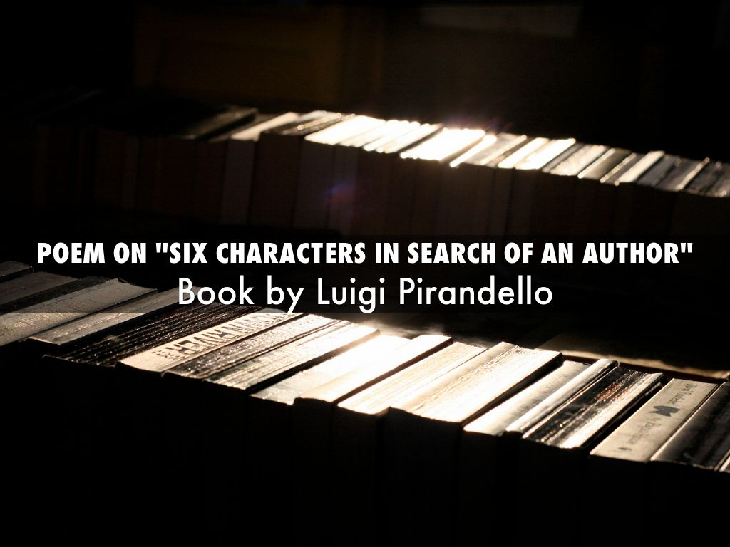 Six Characters in Search of an Author Character Analysis ...