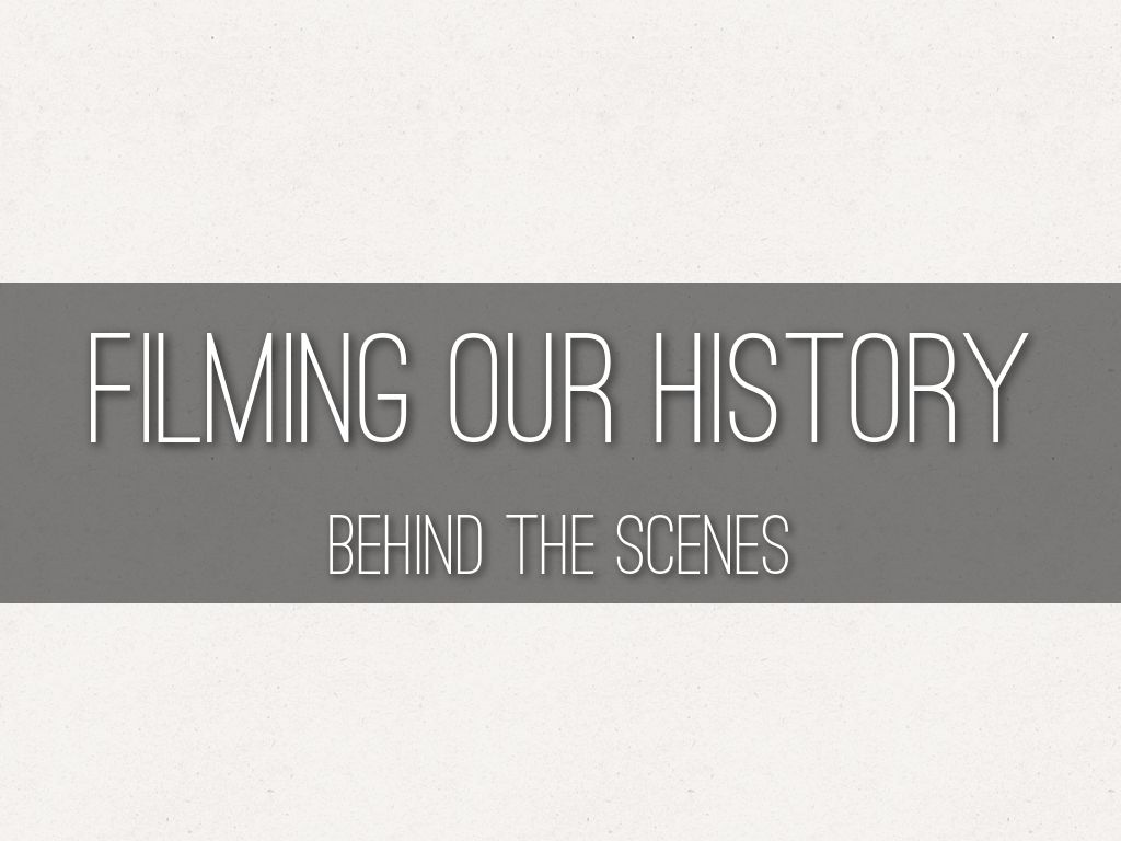 Filming Our Local History
