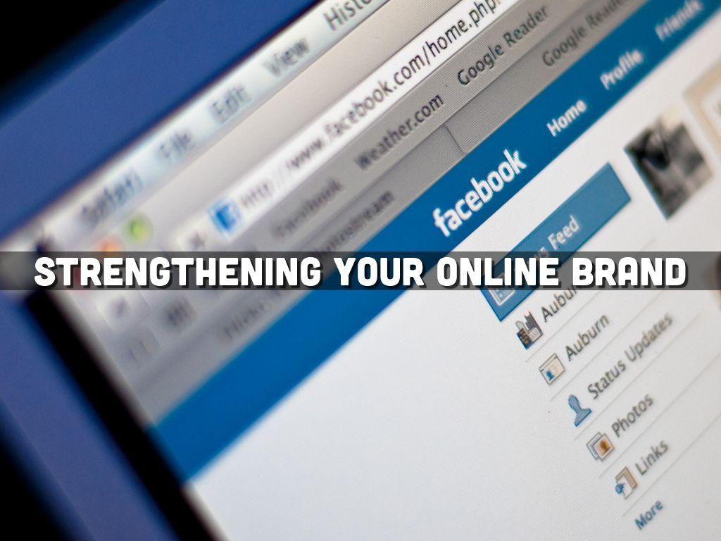 Strengthening Your Online Brand