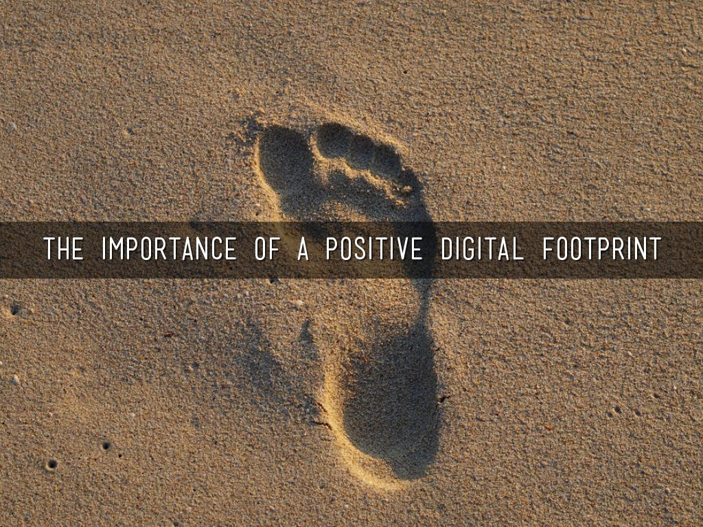 the importance of a positive digital footprint by