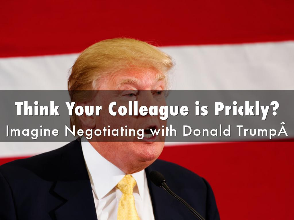 Kopie von Think Your Colleague is Prickly? Imagine Negotiating with Donald Trump