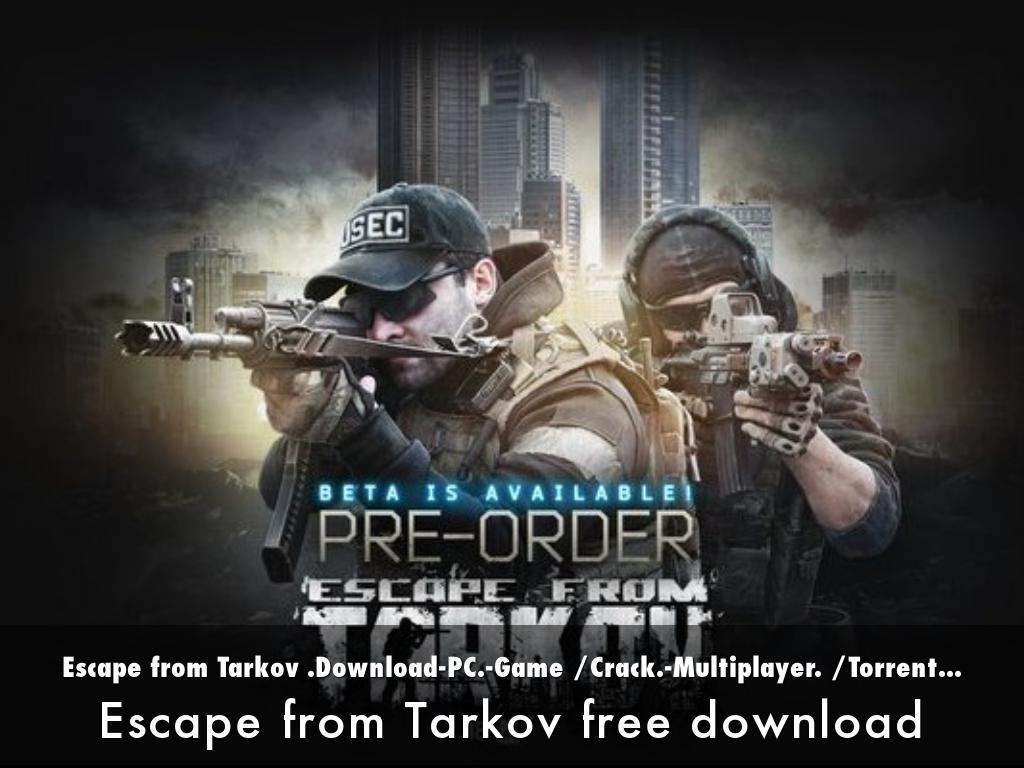 Escape from Tarkov  Download-PC -Game /Crack -Multiplay