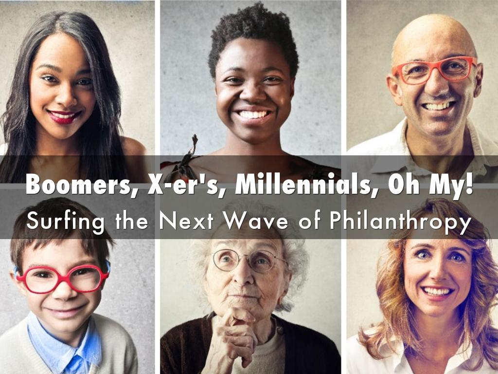Boomers, X-er's, Millennials, Oh My! Surfing the Next Wave of Philanthropy