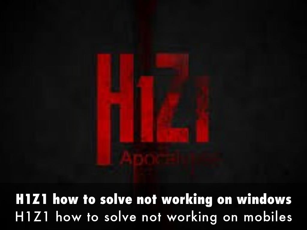H1Z1 how to solve not working on windows