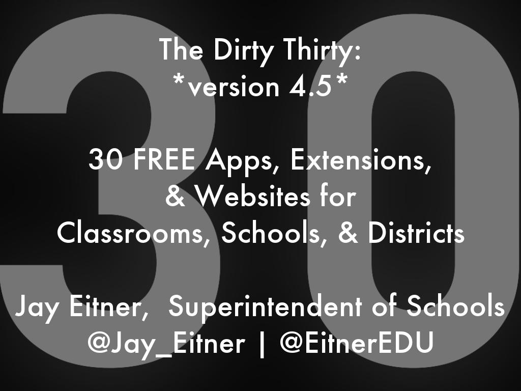 The Dirty 30: Thirty FREE apps & websites for classrooms, schools & districts
