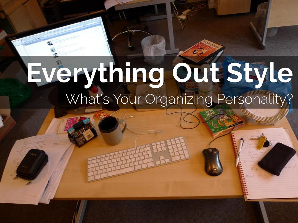 Kopie von The Everything Out Organizing Personality Style