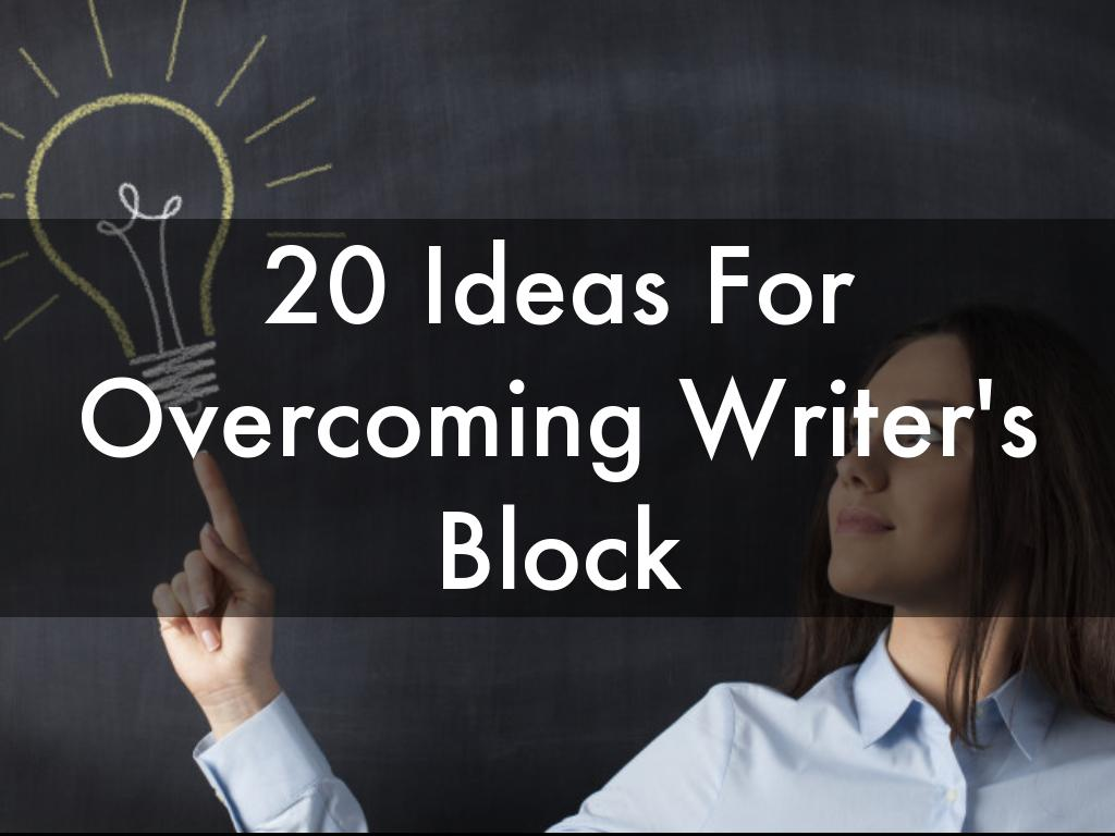 20 Ideas For Overcoming Writer's Block