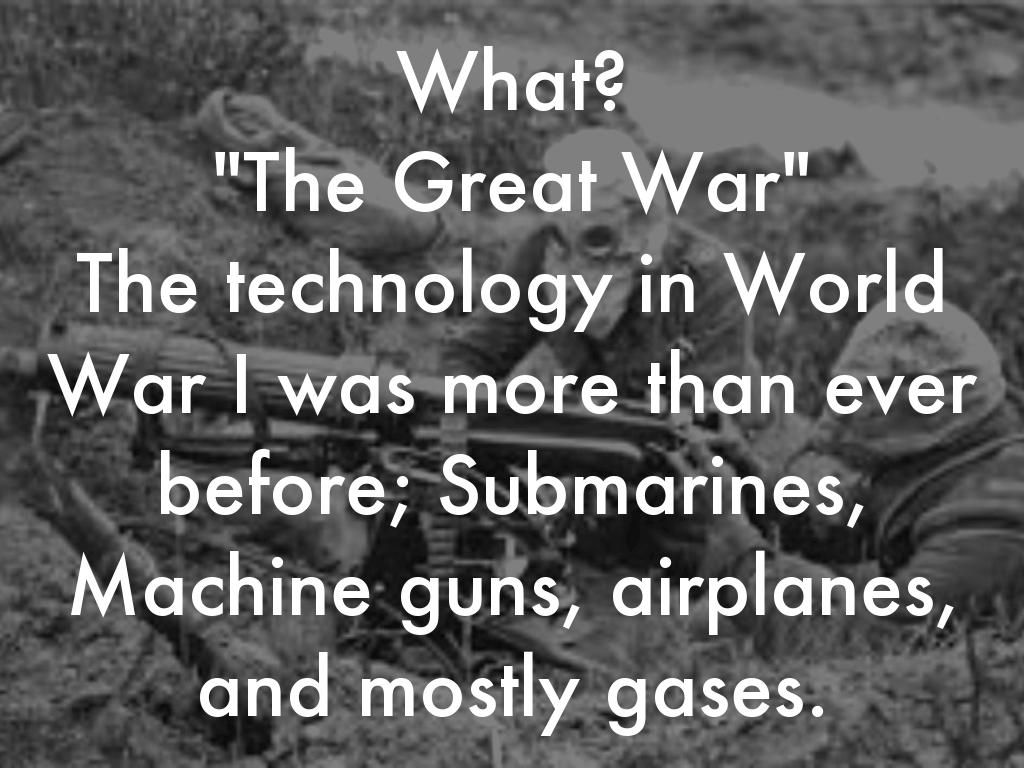 world war i technology How the horrors of world war one led to medical advances and improved co-ordination of health services at home.