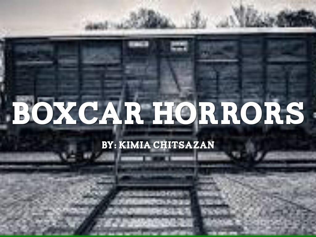 Boxcar Horrors By Kimia Chitsazan