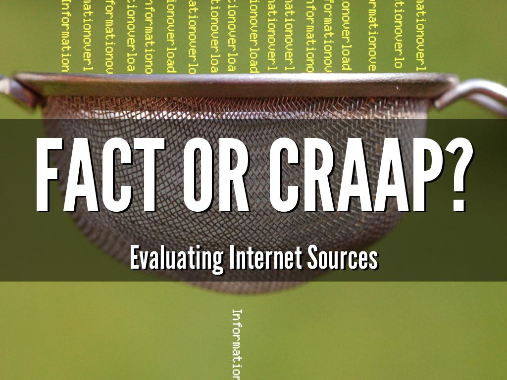 Fact or CRAAP: Evaluating Internet Sources