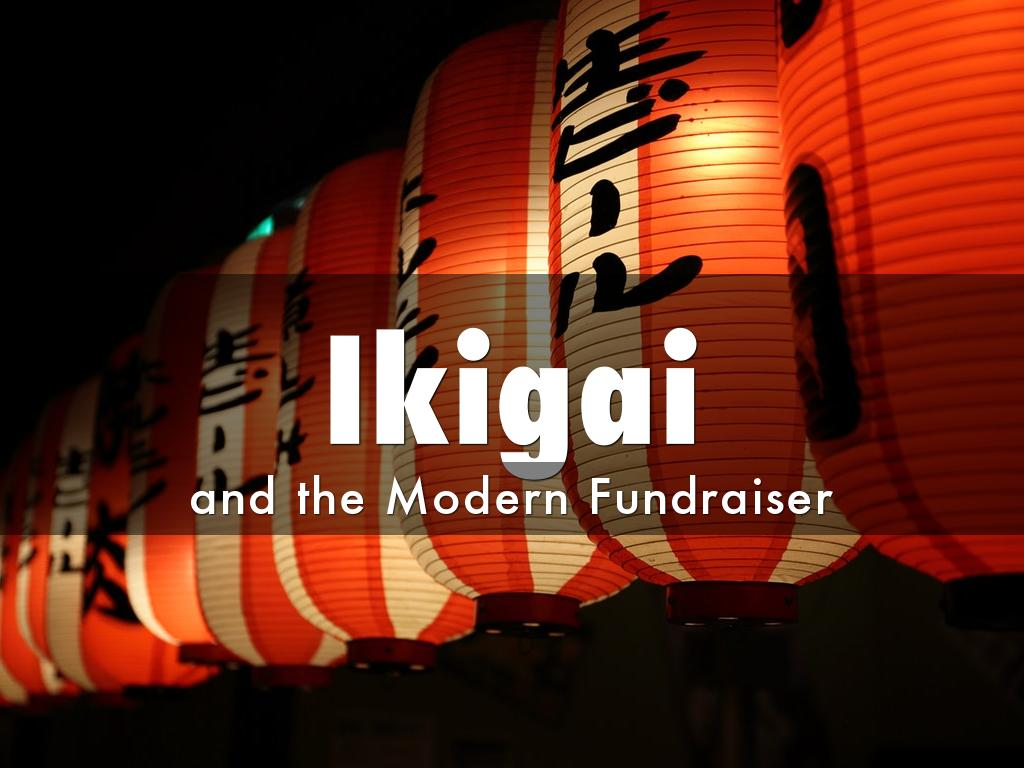 Ikigai and the Modern Fundraiser