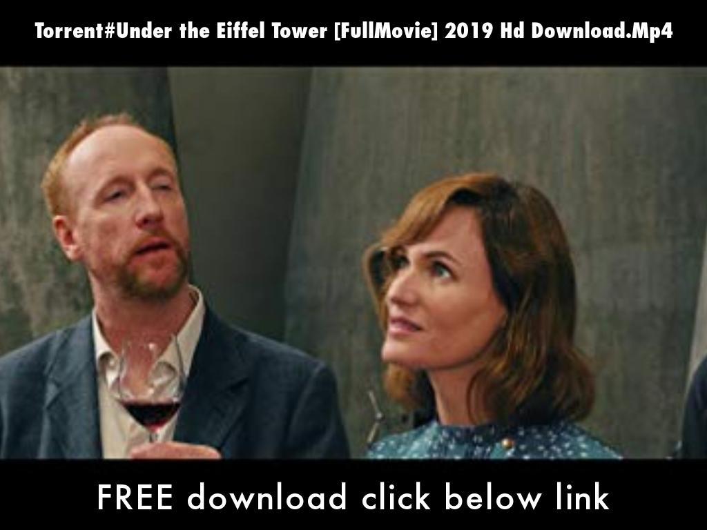 Torrent#Under the Eiffel Tower [FullMovie] 2019 Hd Download.Mp4