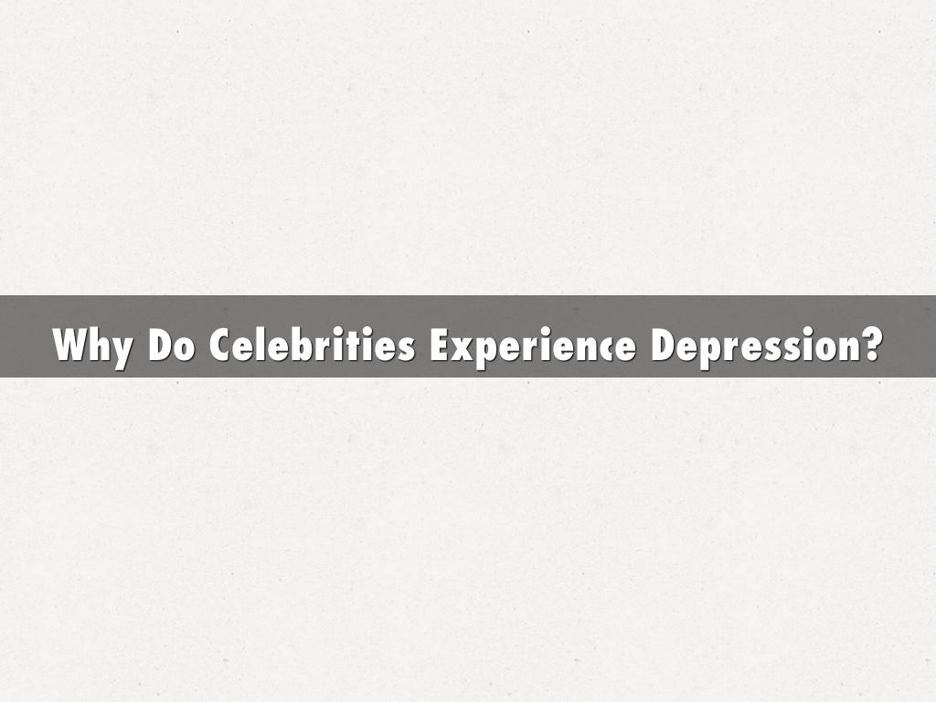 Why Do Celebrities Experience Depression?