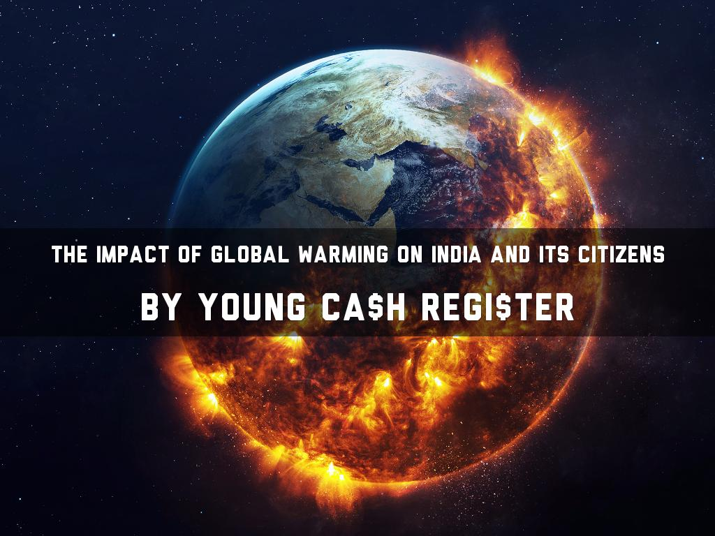 The Impact of Global Warming on India and its Citizens