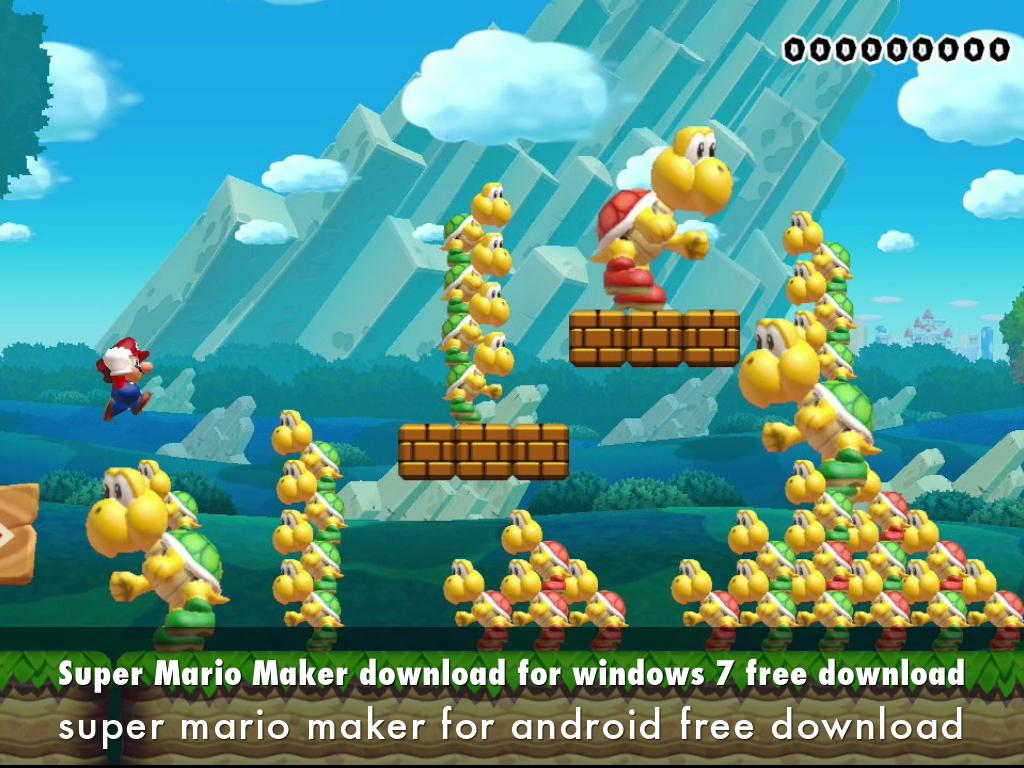 Super Mario Maker download for windows 7 free