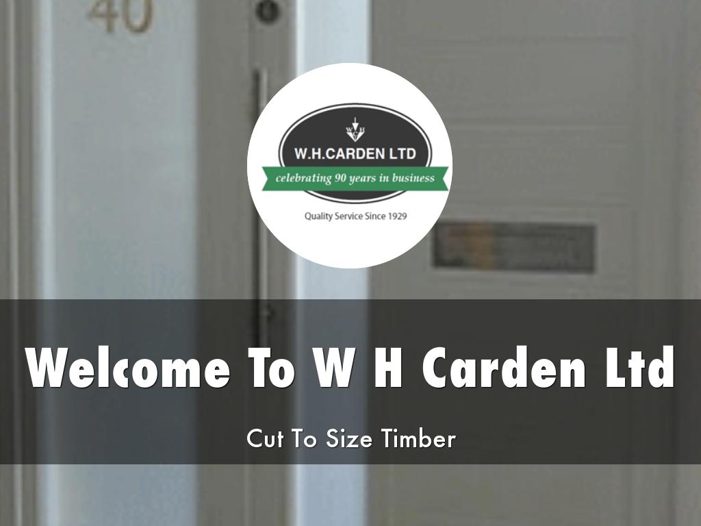 W H Carden Ltd Presentations