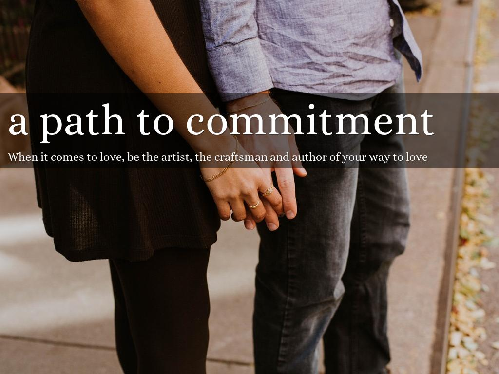 a path to commitment