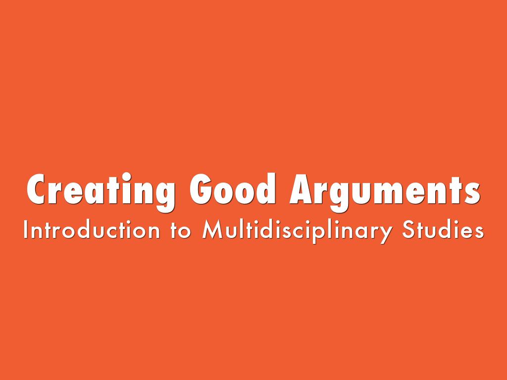 MS - Creating Good Arguments