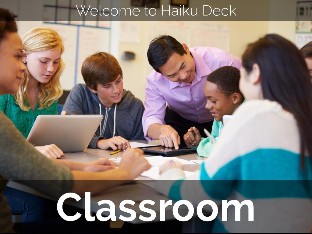 Welcome to Haiku Deck Classroom