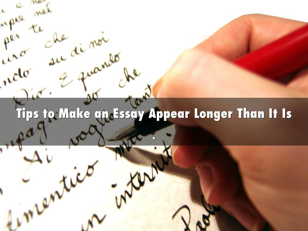 Tips to Make an Essay Appear Longer Than It Is