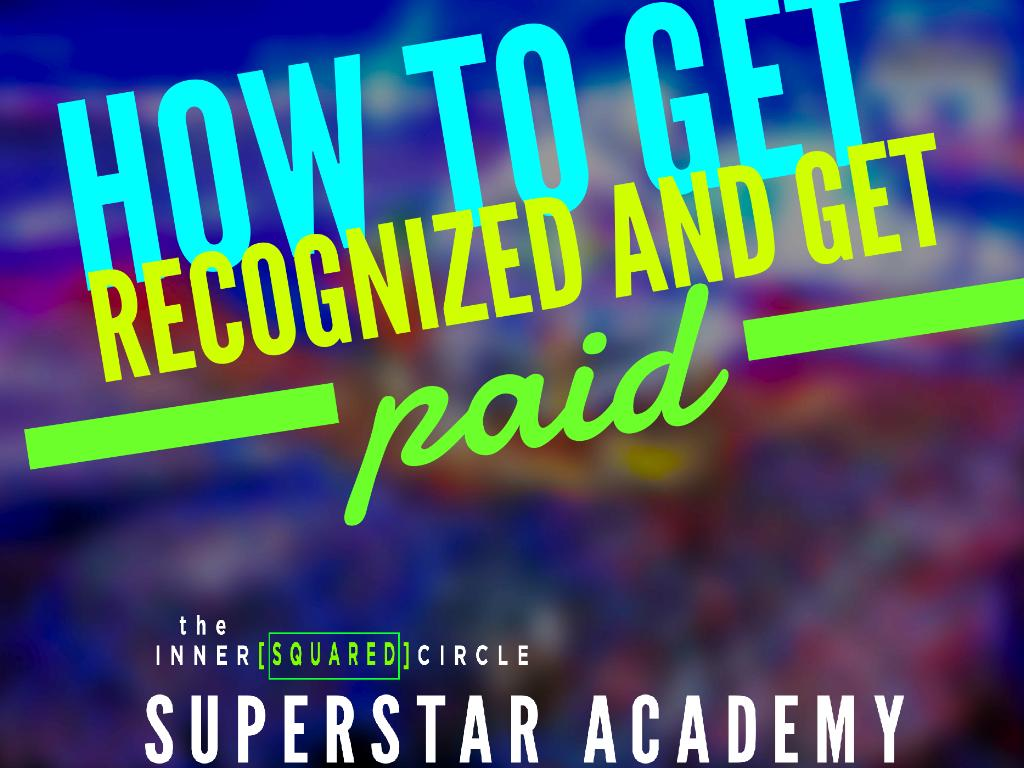 How to Get Recognized and Get Paid Seminar