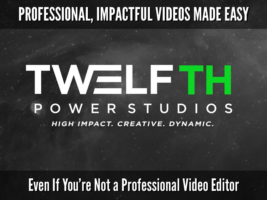 PROFESSIONAL, IMPACTFUL VIDEOS MADE EASY