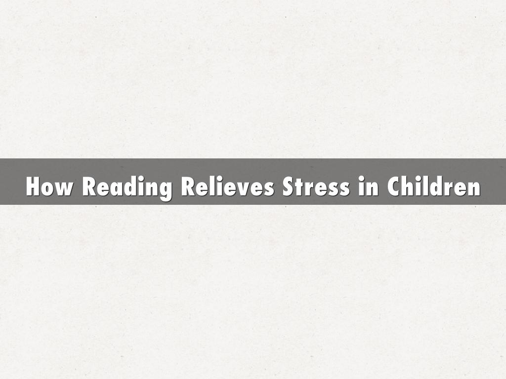 How Reading Relieves Stress in Children