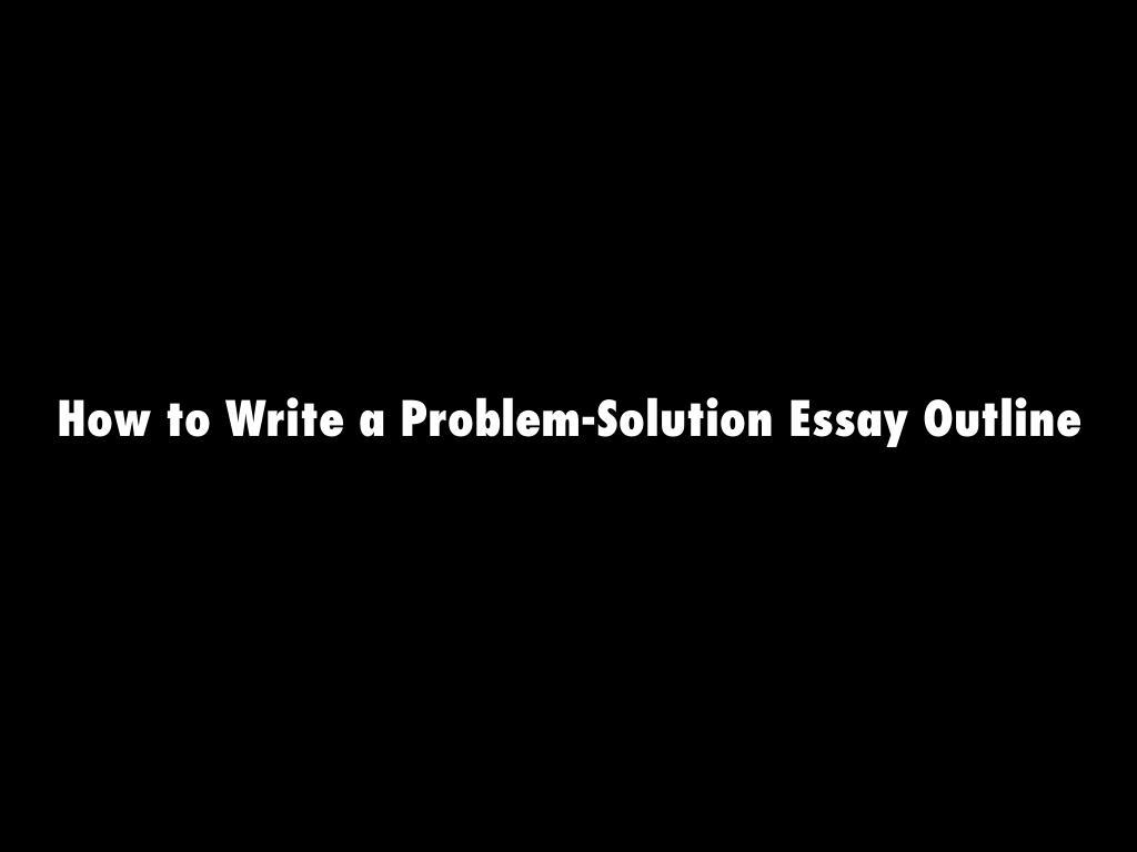 How to Write a Problem-Solution Essay Outline