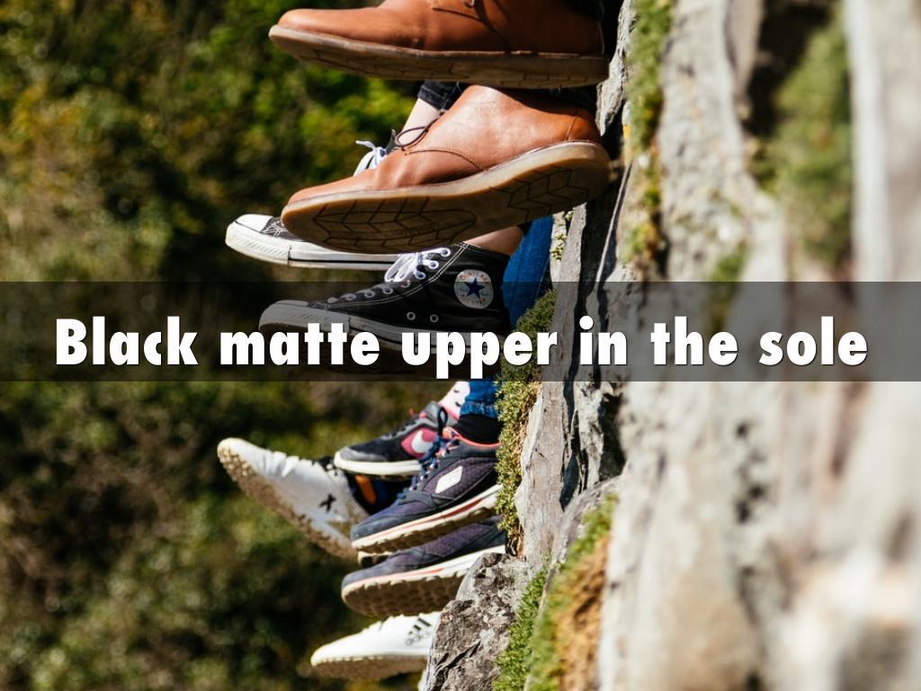 Black matte upper in the sole