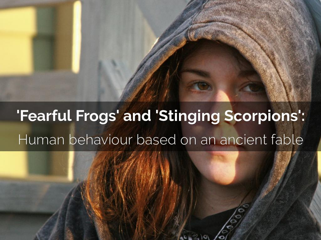 Fearful Frogs and Stinging Scorpions