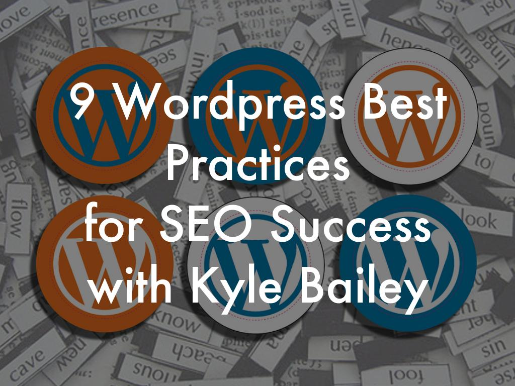 9 Wordpress Best Practices for SEO Success with Kyle Bailey