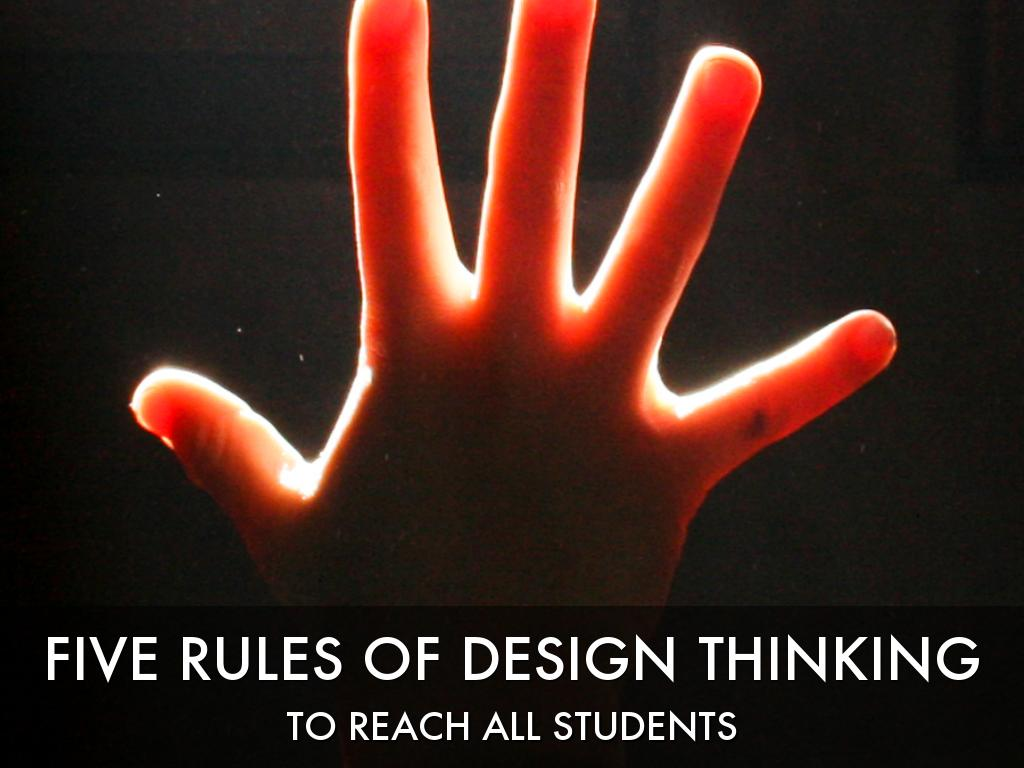 Five Rules of Design Thinking