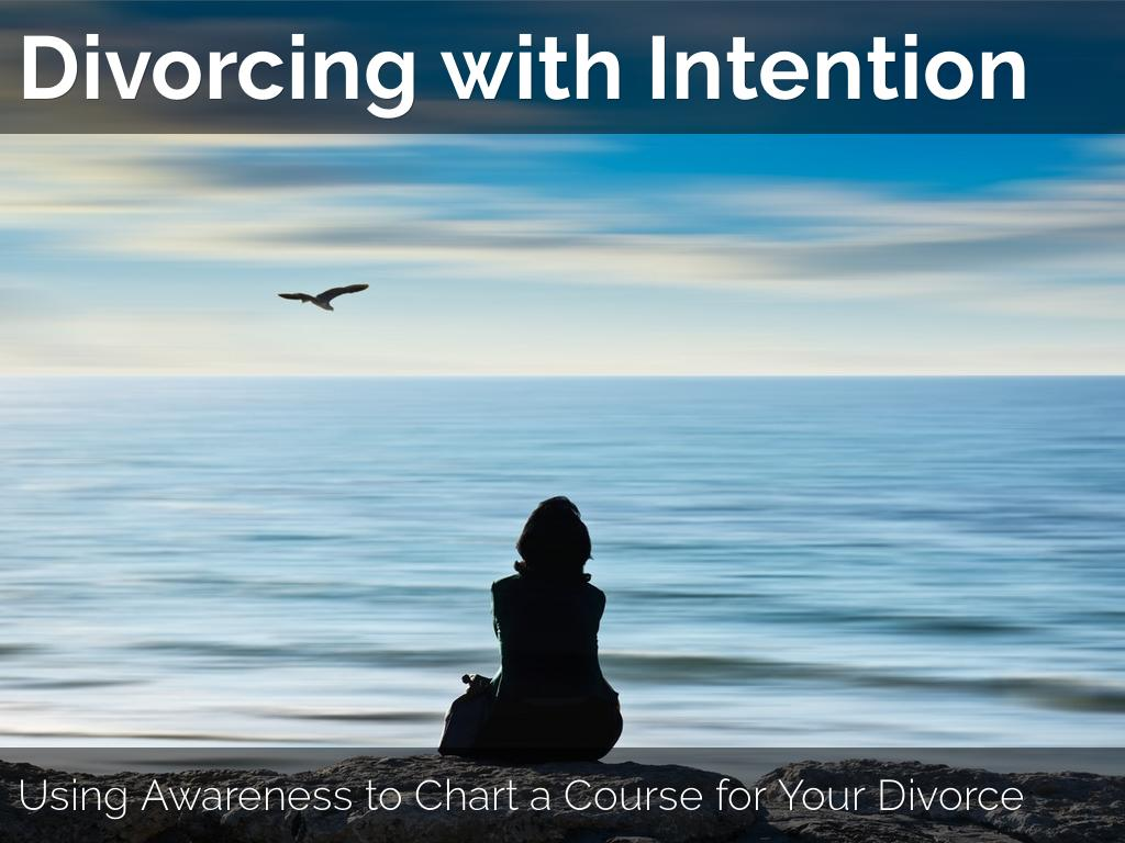 Divorcing with Intention