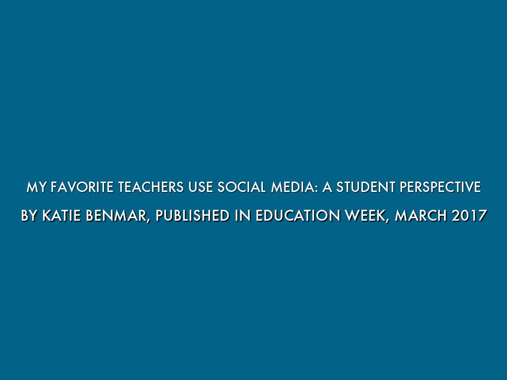 My Favorite Teachers Use Social Media: A Student Perspective