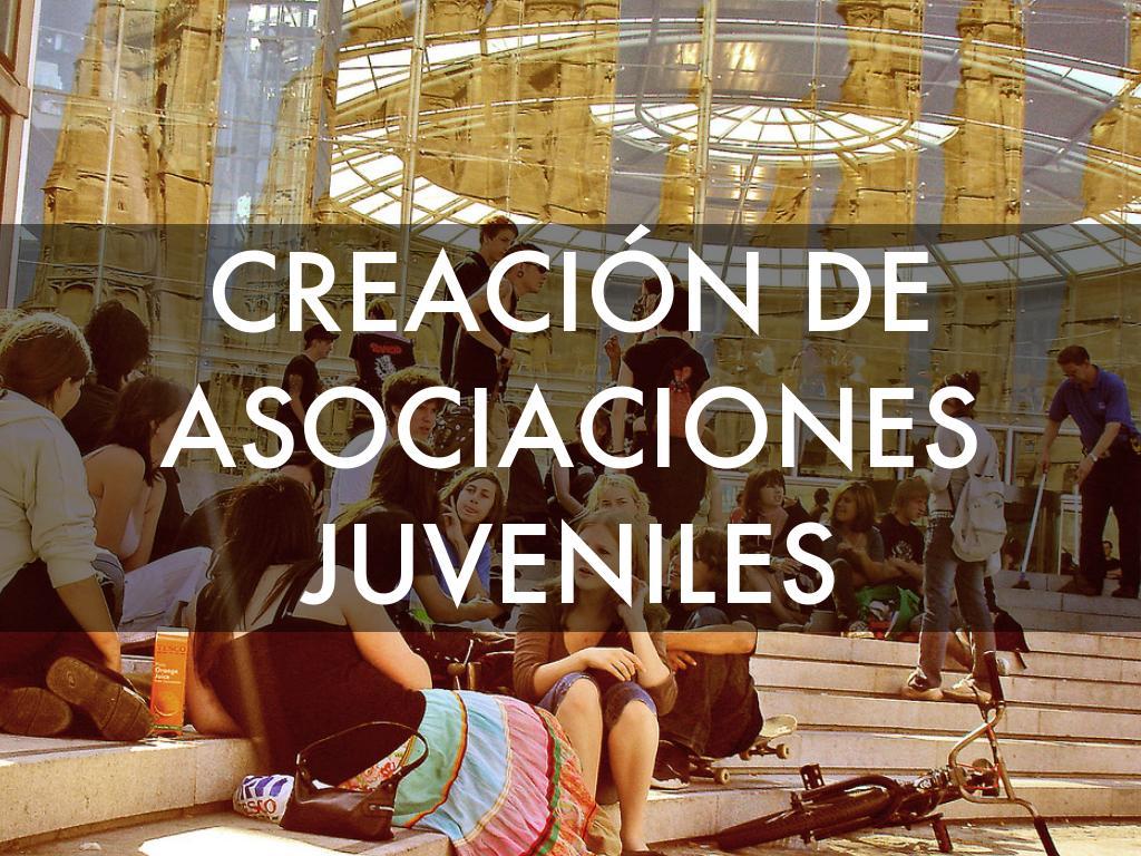 CREACIÓN DE ASOCIACIONES JUVENILES