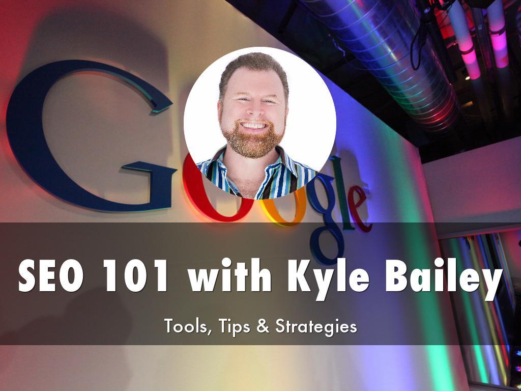 SEO 101 with Kyle Bailey