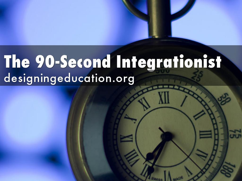 The 90-SecondIntegrationist