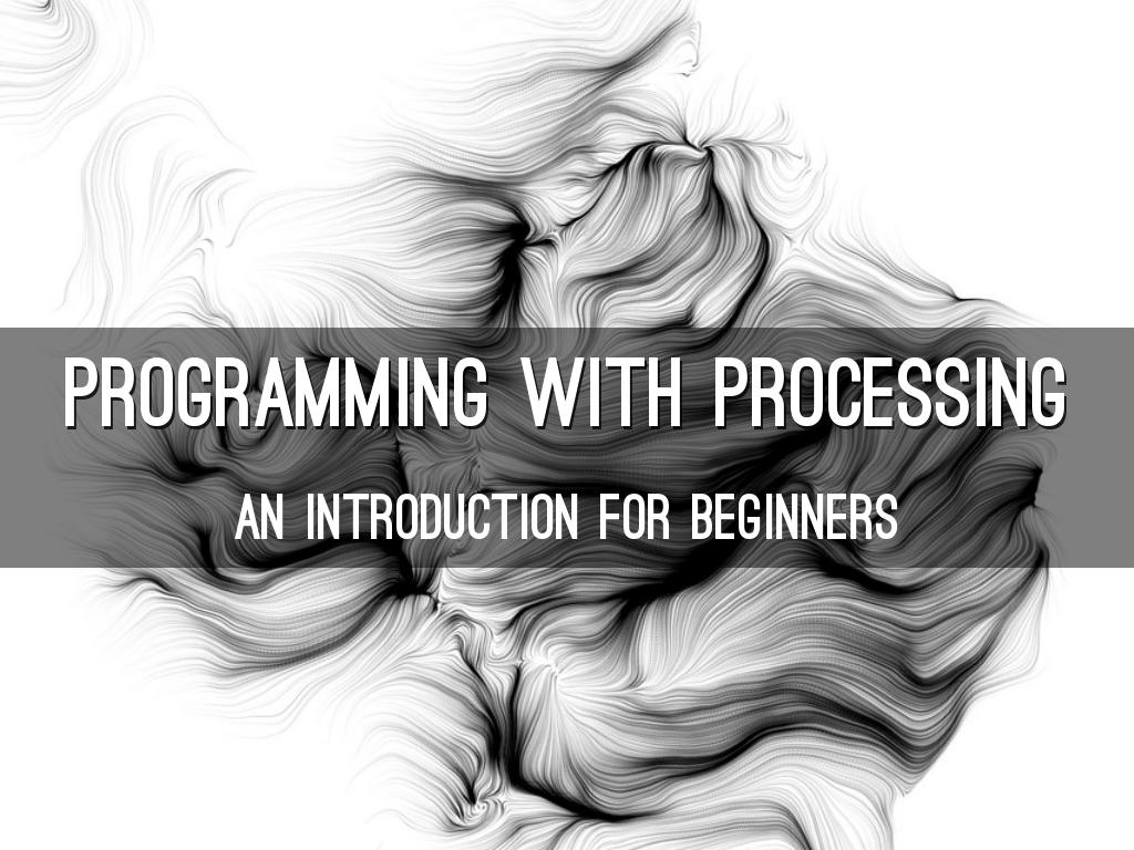 Programming with Processing