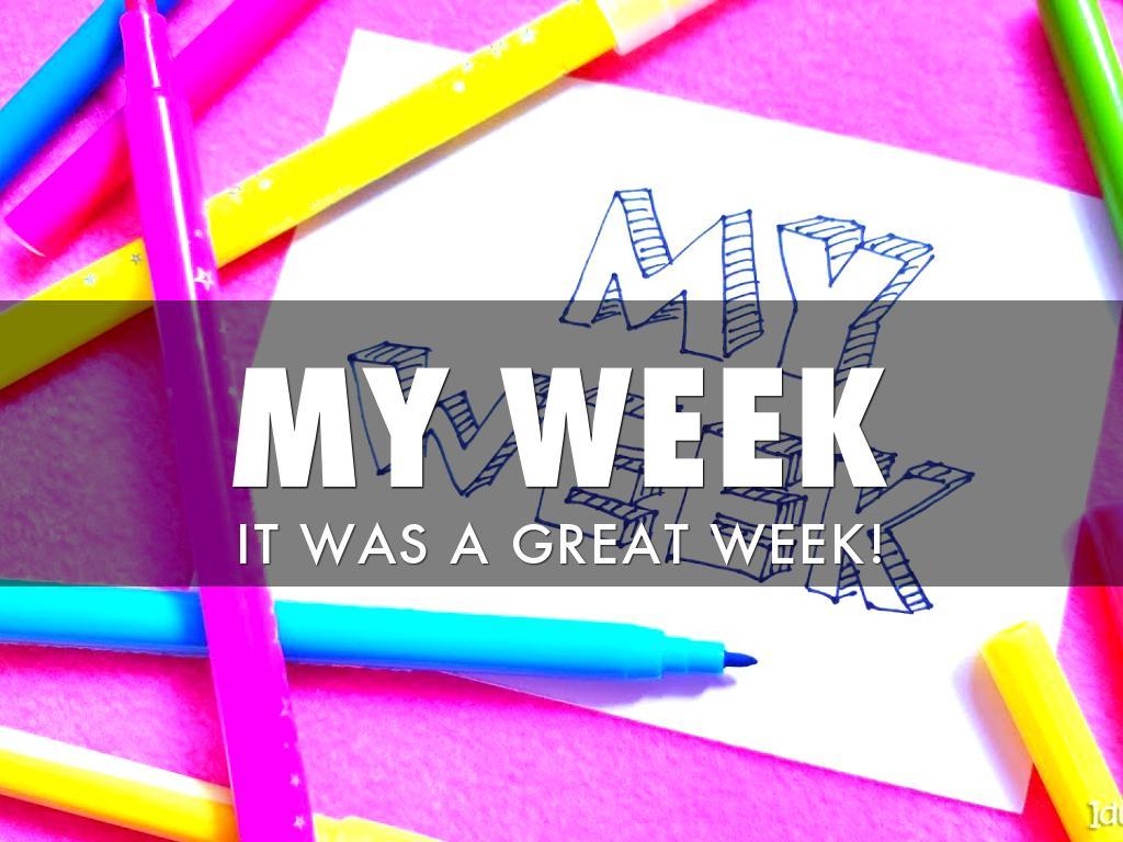 My Week!